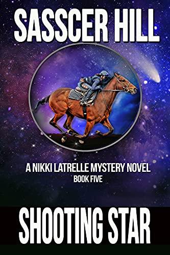 Shooting Star: A Nikki Latrelle Mystery, Book 5 (The Nikki Latrelle Mystery-Thriller Series) by [Sasscer Hill]