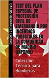 Test del Plan Especial de Protección Civil de Emergencia por Incendios Forestales en la Comunidad de Madrid (INFOMA): Colección Técnica para Bomberos (BOMBEROS COMUNIDAD DE MADRID)
