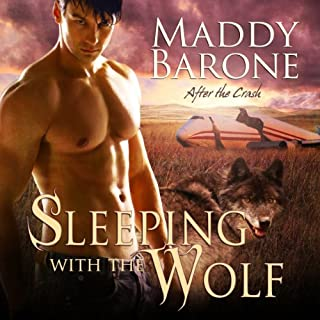 Sleeping with the Wolf     After the Crash, Book One              By:                                                                                                                                 Maddy Barone                               Narrated by:                                                                                                                                 Clementine Cage                      Length: 4 hrs and 35 mins     161 ratings     Overall 3.6
