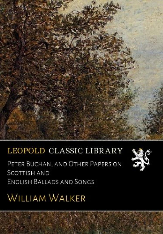 貫通その他一般化するPeter Buchan, and Other Papers on Scottish and English Ballads and Songs