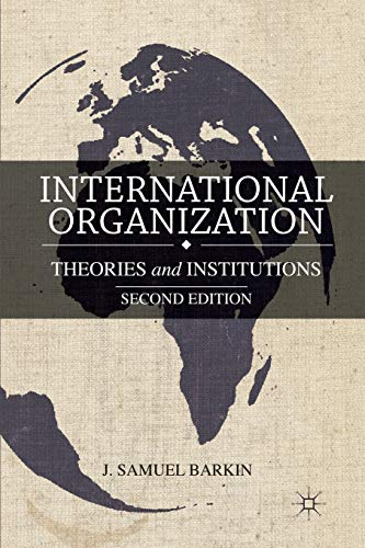 Compare Textbook Prices for International Organization: Theories and Institutions 2nd ed. 2013 Edition ISBN 9781137302403 by Barkin, J.