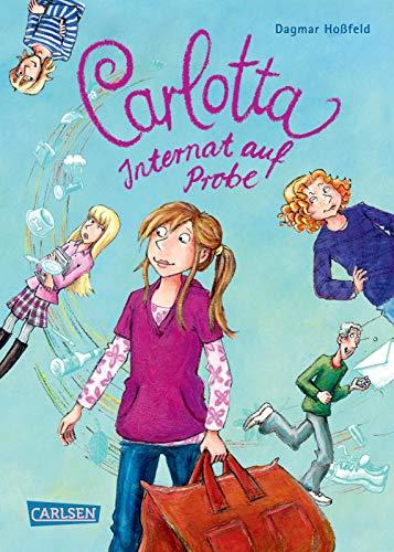 Carlotta 1: Carlotta - Internat auf Probe (1)
