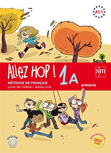 Allez Hop! 1A: livre de l'élève. Primaria. Savia. Andalucía - 9788467590821