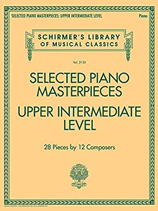 Selected Piano Masterpieces: Upper Intermediate Level