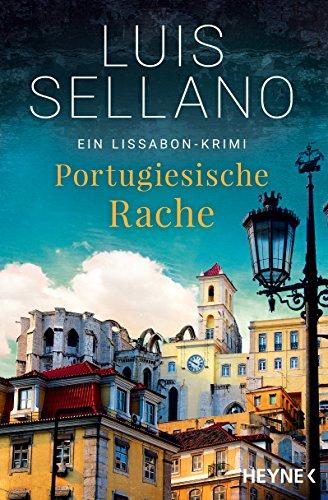 Portugiesische Rache: Roman - Ein Lissabon-Krimi (Lissabon-Krimis 2)