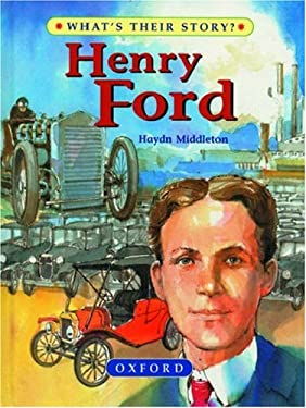 Henry Ford: The People's Carmaker (What's Their Story?)