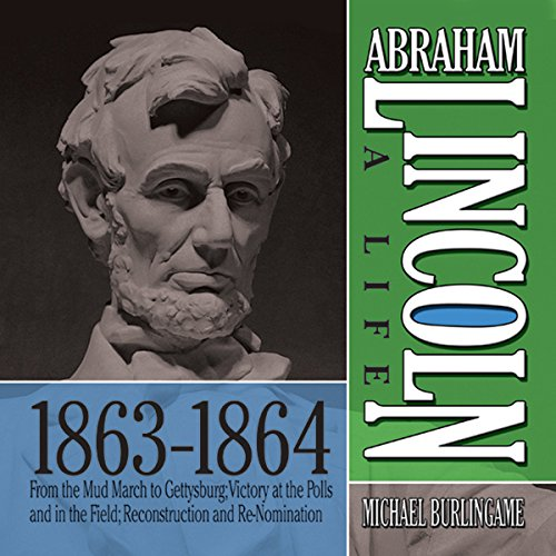 Abraham Lincoln: A Life 1863-1864 audiobook cover art
