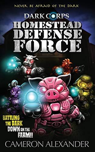 Homestead Defense Force (Dark Corps) (Volume 3)