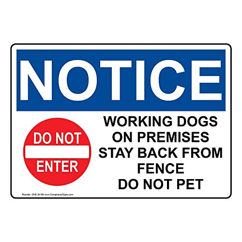 Notice Working Dogs On Premises Stay Back from Fence Do Not Pet OSHA Safety Sign, 10x7 inch Plastic for Pets/Pet Waste by ComplianceSigns