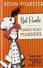 Neil Flambé and the Marco Polo Murders (The Neil Flambe Capers) by Sylvester, Kevin (2012) Hardcover