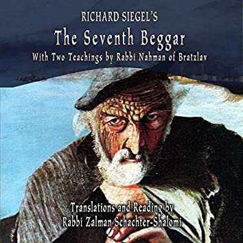 Richard Siegal's The Seventh Beggar: With Two Teachings by Rabbi Nahman of Bratzlav