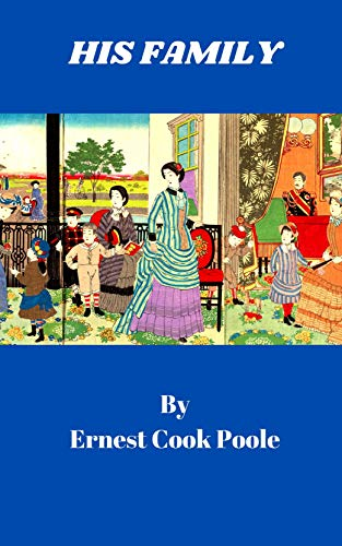 HIS FAMILY: Ernest Poole Classic (Annotated) (English Edition)
