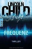 Frequenz: Thriller (Ein Fall für Jeremy Logan, Band 4) - Lincoln Child