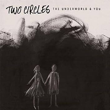 The Underworld & You