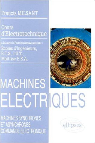 Machines électriques (BTS, IUT, CNAM), vol. 3 : Machines synchrones et asynchrones