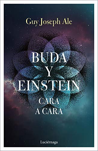Buda y Einstein: cara a cara (TESTIMONIOS Y VIVENCIAS)