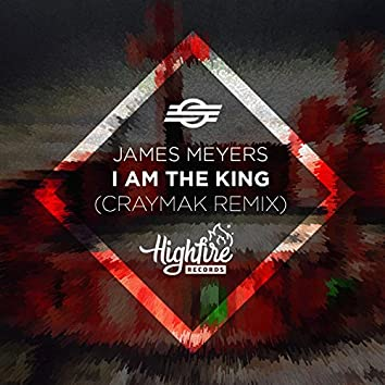 I Am the King (feat. James Meyers)