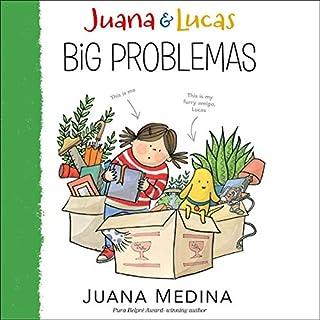 Juana & Lucas: Big Problemas     Juana & Lucas, Book 2              Written by:                                                                                                                                 Juana Medina,                                                                                        Juana Medina - illustrator                               Narrated by:                                                                                                                                 Almarie Guerra                      Length: 37 mins     Not rated yet     Overall 0.0