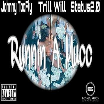 Runnin' a Mucc (feat. Trill Will & Status2.0)