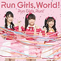 Run Girls, World!  *ALのみ