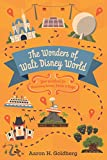 The Wonders of Walt Disney World: Your Guidebook for Uncovering Secrets, Stories and Magic [Idioma Inglés]