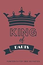 King of Darts Punktebuch für über 100 Partien: 6x9 Spielblock für über 100 Dartpartien, mit Dart Outs, für Training oder T...