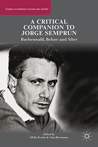 A Critical Companion to Jorge Sempr?on: Buchenwald, Before and After (Studies in European Culture and History) (2014-09-18)