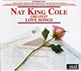 Greatest Love Songs von Nat King Cole