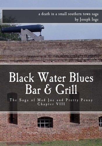 Black Water Blues Bar & Grill: The Saga of Mad Joe and Pretty Penny