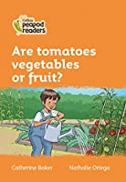 Level 4 – Are tomatoes vegetables or fruit? (Collins Peapod Readers)