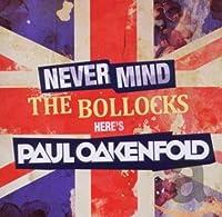 Never Mind the Bollocks Here's Paul Oakenfold