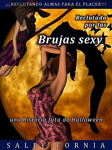 Reclutada por las brujas sexy: una historia futa de Halloween