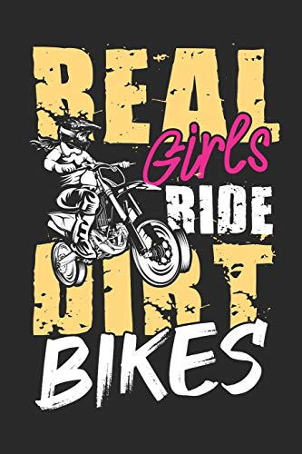 Real Girls ride Dirt Bikes: Dot matrix notebook for the journal or diary for women and men