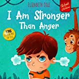 I Am Stronger Than Anger: Picture Book About Anger...