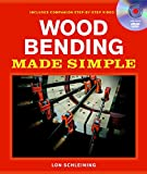 Wood Bending Made Simple (Made Simple (Taunton Press))
