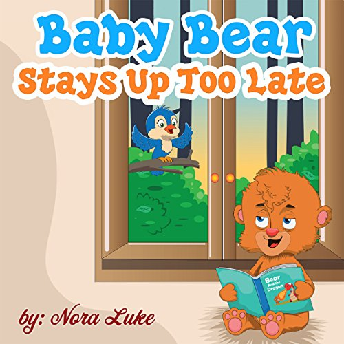 Baby Bear Stays Up Too Late audiobook cover art