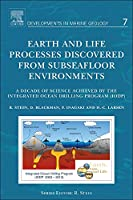 Earth and Life Processes Discovered from Subseafloor Environments: A Decade of Science Achieved by the Integrated Ocean Drilling Program (IODP) (Volume 7) (Developments in Marine Geology, Volume 7)