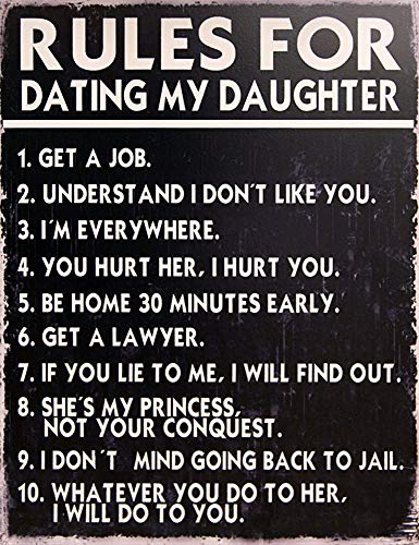 PotteLove Rules for Dating My Daughter Decorative Metal Sign Retro Large Bar Pub Garage Man Cave Vintage Aluminum Plaque Wall Art Poster for Garage Beer Cafe Bar Pub Club Patio Home Decor 12