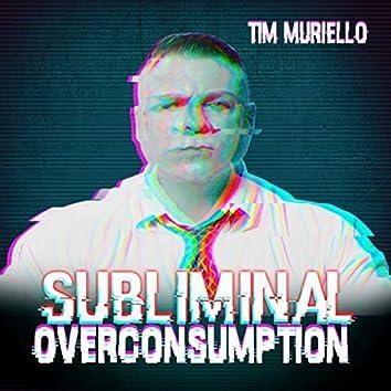 Subliminal Overconsumption