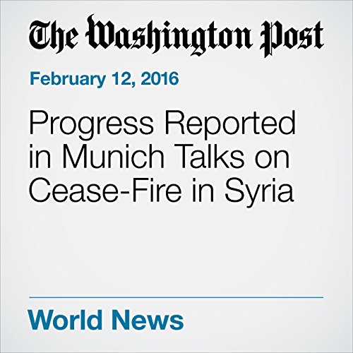 Progress Reported in Munich Talks on Cease-Fire in Syria cover art