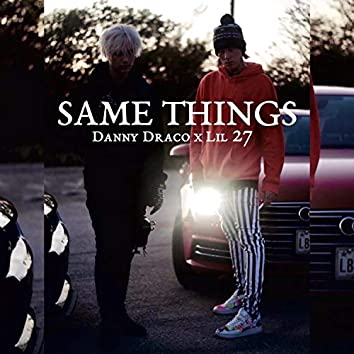 Same Things (feat. Lil 27)