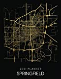 2021 Planner Springfield: Weekly - Dated With To Do Notes And Inspirational Quotes - Springfield - Illinois (City Map Calendar Diary Book 2021)