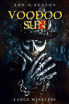 THE Z SEASON: VOODOO SUN by [Lance Winkless]