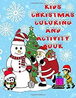 Kids Christmas Coloring And Activity Book: Includes Journaling Pages, Mazes, Word Search And So Much More. (8.5x11 Inch)