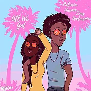 All We Got (feat. Zeus Anderson)