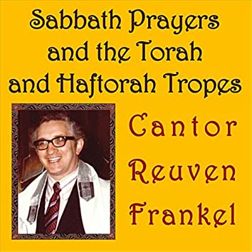 Sabbath Prayers and the Torah and Haftorah Tropes