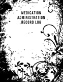 "Medication Administration Record Log: Patient's Appointment Organizer Book, Patient Register Information Tracker, Medical Journal & Daily Attendance ... 8.5"" x 11"" 120 Pages (Clinical Patients Log)"