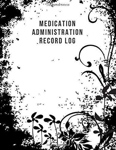 """Medication Administration Record Log: Patient's Appointment Organizer Book, Patient Register Information Tracker, Medical Journal & Daily Attendance ... 8.5"""" x 11"""" 120 Pages (Clinical Patients Log)"""