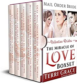 Valentine Brides - The Miracle of Love Boxset: Mail Order Bride by [Terri Grace, Emma Morgan]