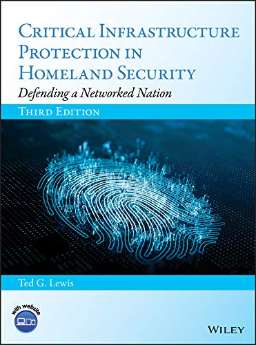Compare Textbook Prices for Critical Infrastructure Protection in Homeland Security: Defending a Networked Nation 3 Edition ISBN 9781119614531 by Lewis, Ted G.